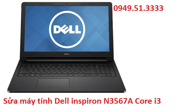 Sửa máy tính Dell inspiron N3567A Core i3-7100U